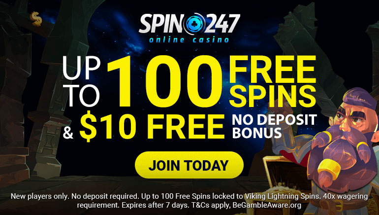 Spin247 Casino -  Up to 100 Free Spins + $10 Free